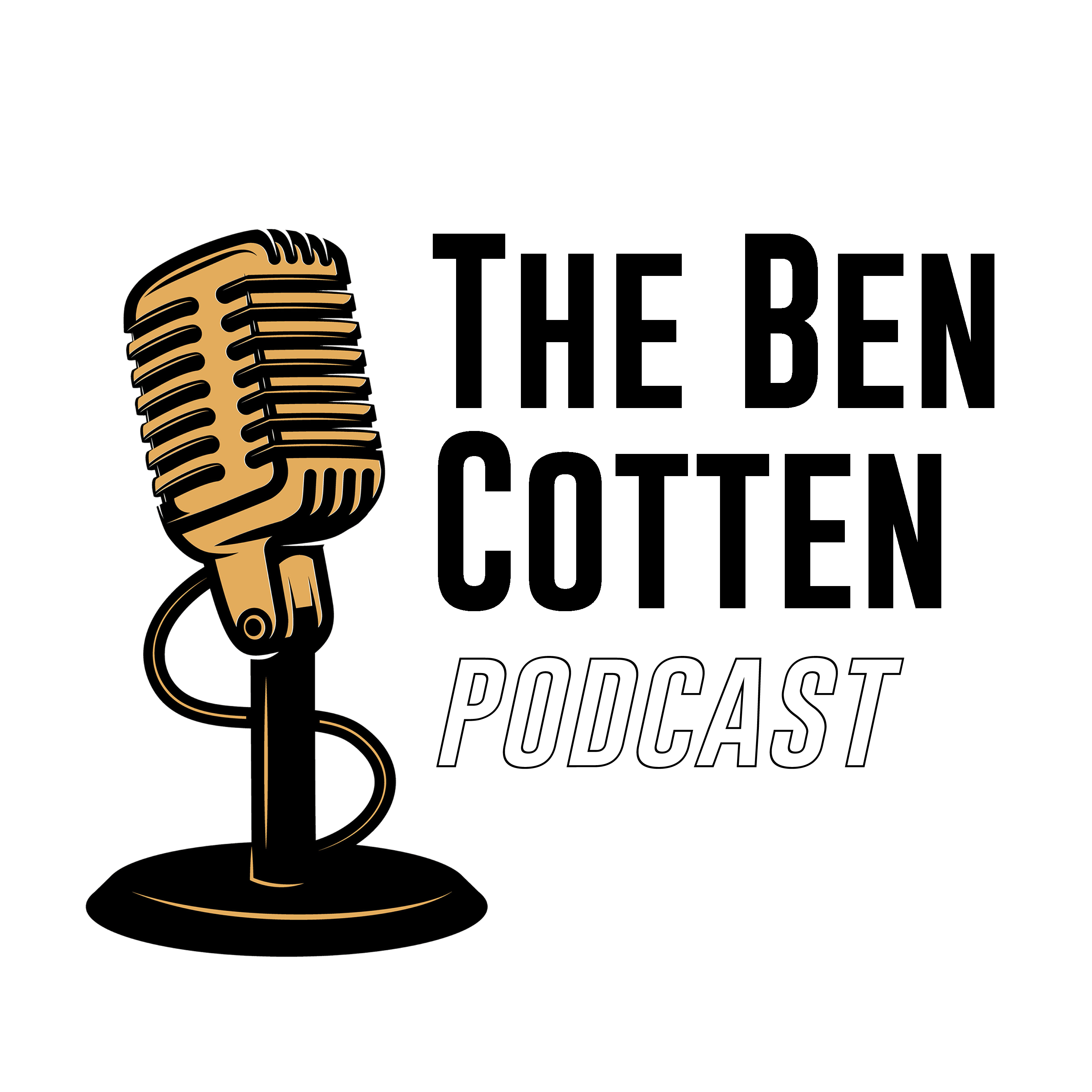 The Ben Cotten Podcast