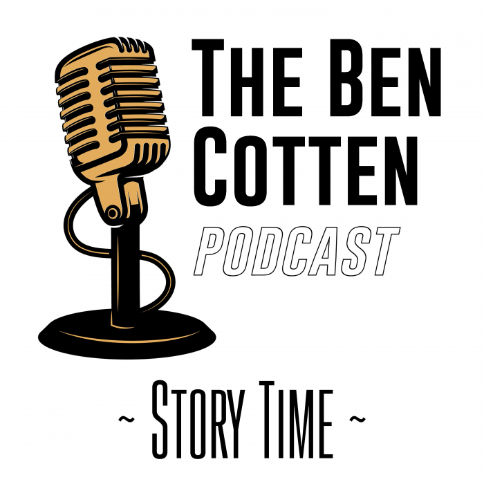 the ben cotten podcast story time
